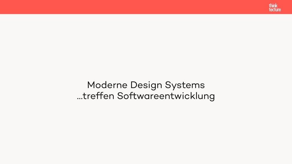 Moderne Design Systems …treffen Softwareentwic...