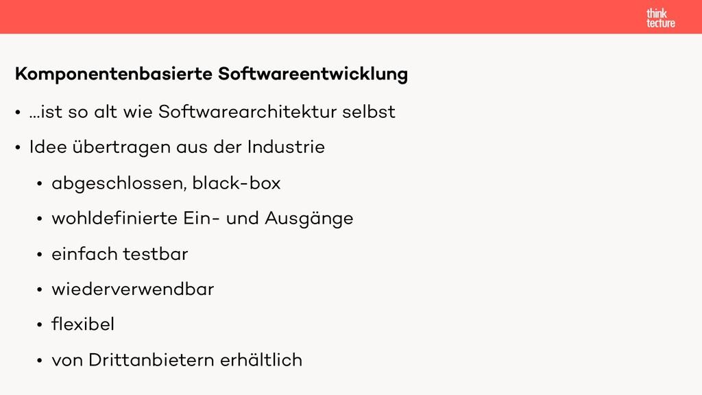 • …ist so alt wie Softwarearchitektur selbst • ...