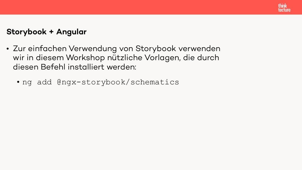 • Zur einfachen Verwendung von Storybook verwen...