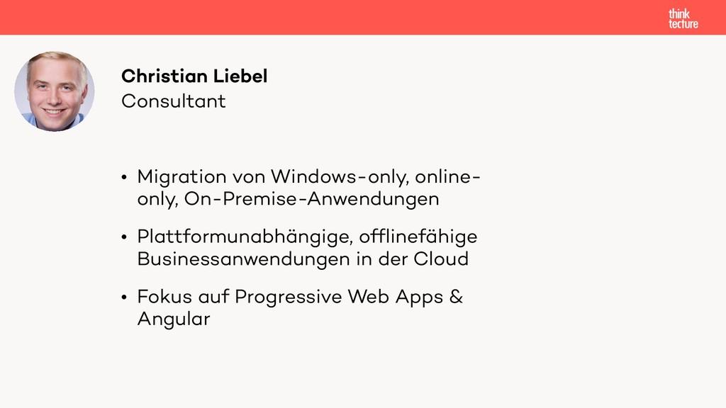 Consultant Christian Liebel • Migration von Win...