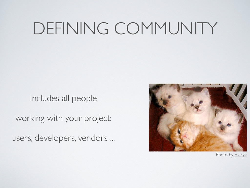 DEFINING COMMUNITY Includes all people working ...