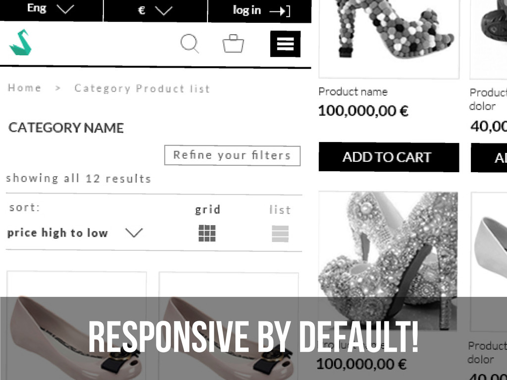 RESPONSIVE BY DEFAULT!