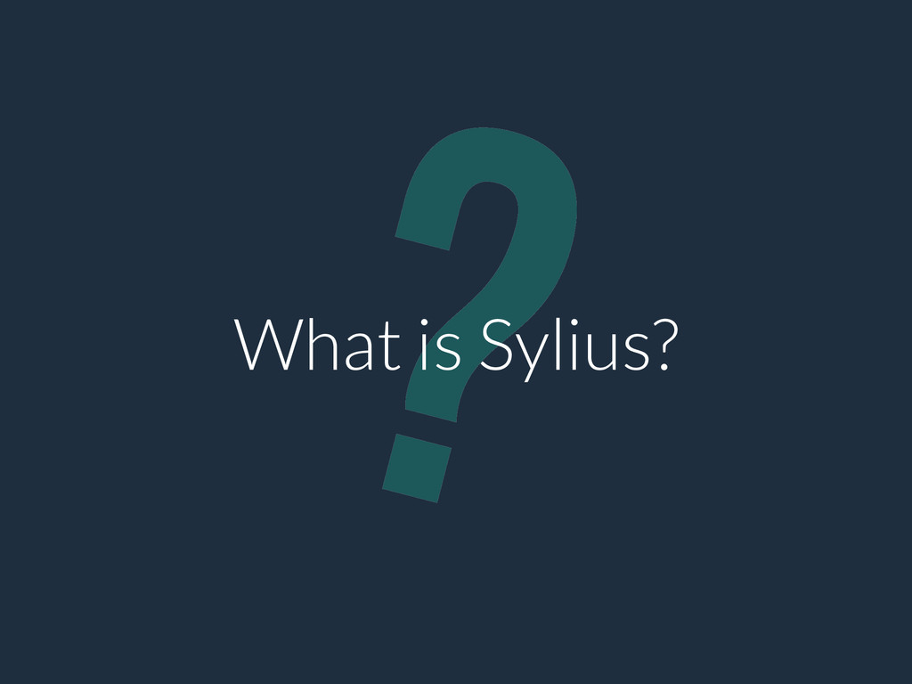? What is Sylius?