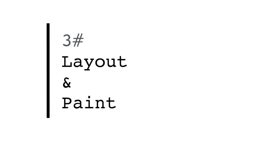 3# Layout & Paint