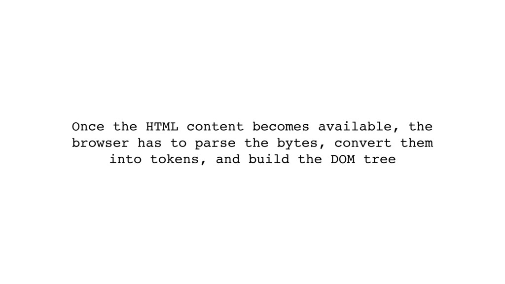 Once the HTML content becomes available, the br...