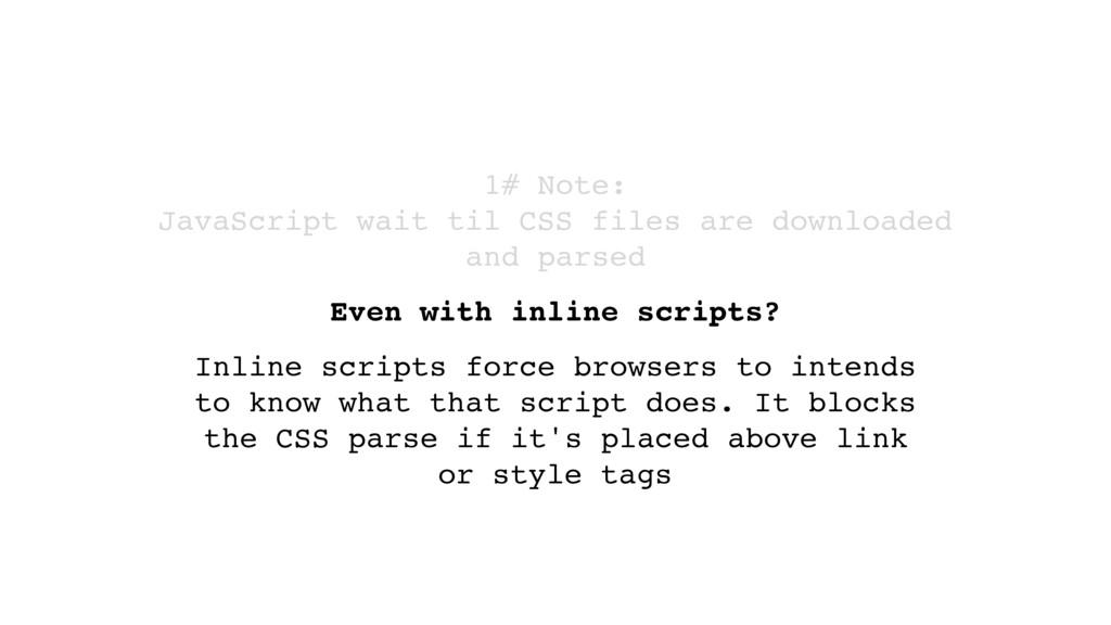 1# Note:  JavaScript wait til CSS files are do...