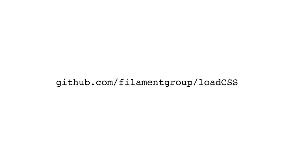 github.com/filamentgroup/loadCSS