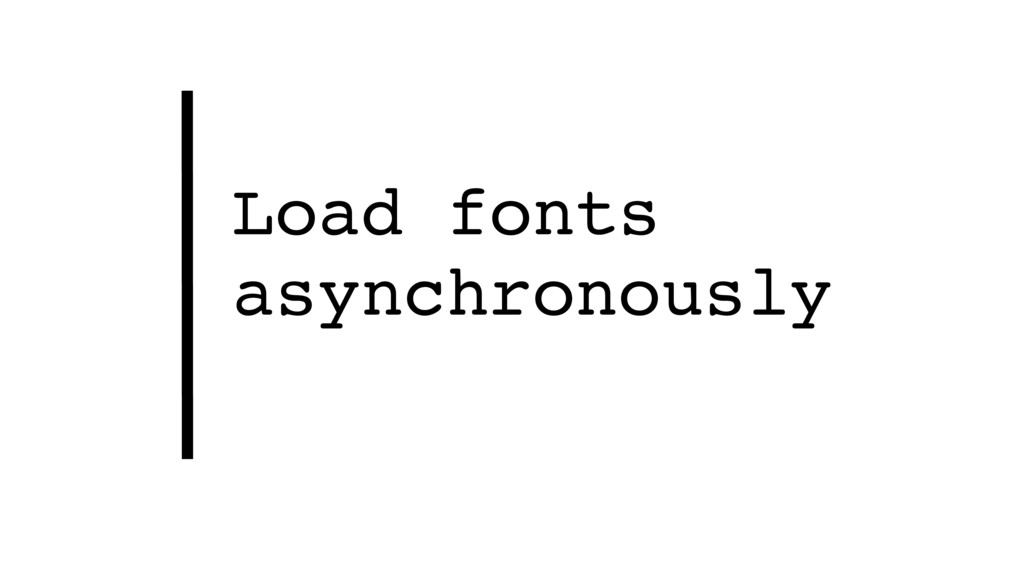 Load fonts asynchronously