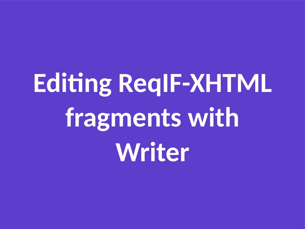 Editing ReqIF-XHTML fragments with Writer