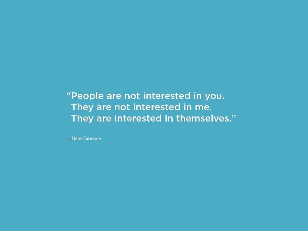 —Dale Carnegie