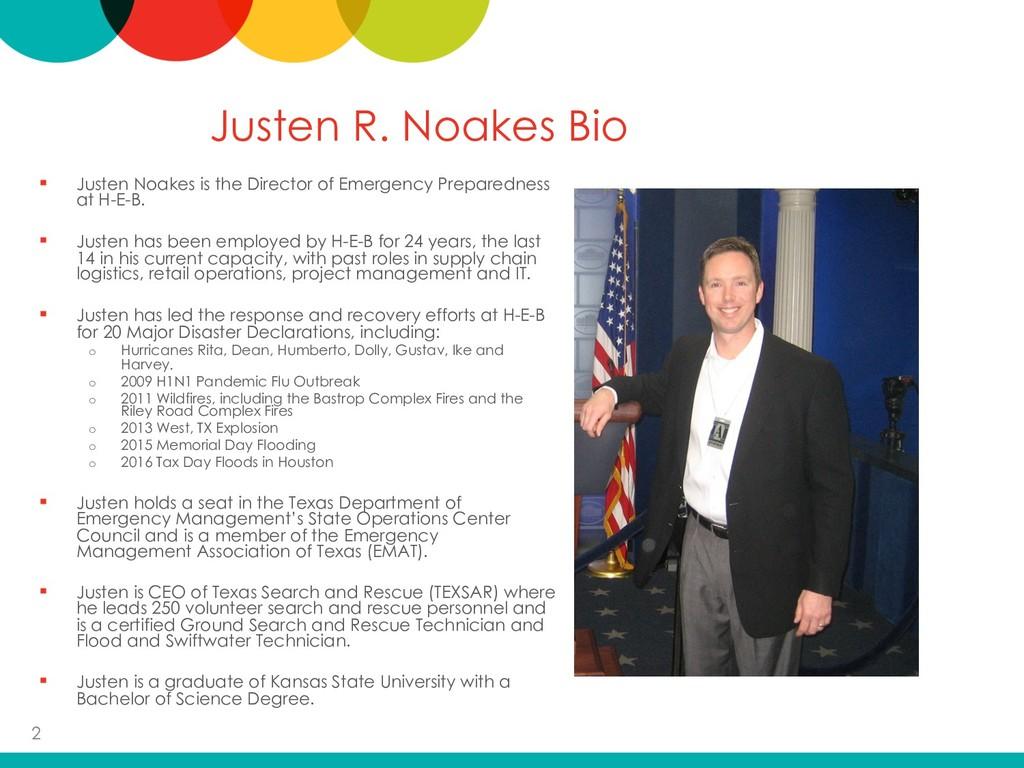 Justen R. Noakes Bio Justen Noakes is the Direc...