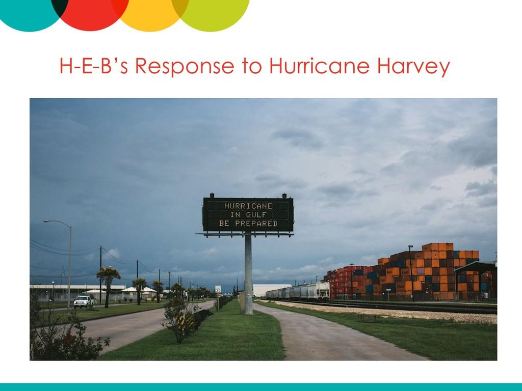 H-E-B's Response to Hurricane Harvey