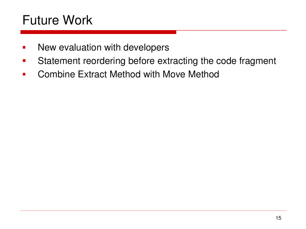 Future Work  New evaluation with developers  ...