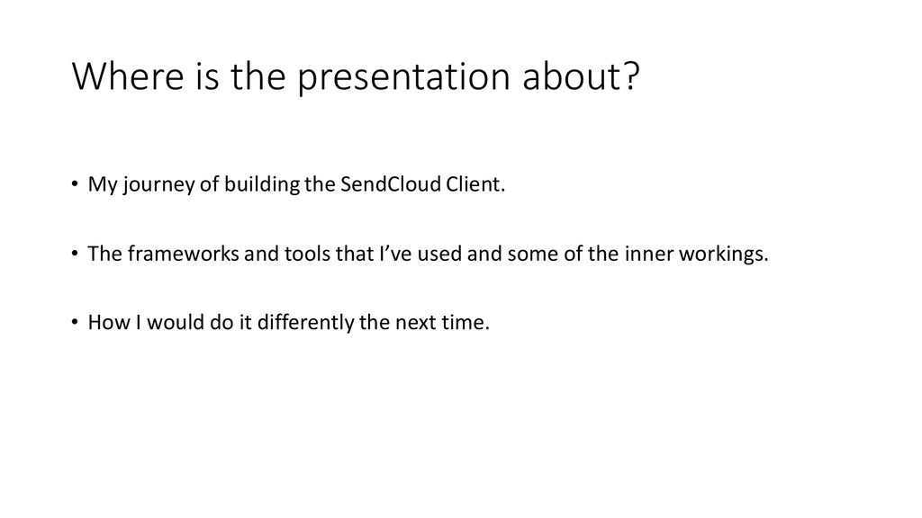 Where is the presentation about? • My journey o...