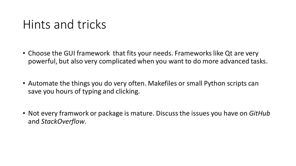 Hints and tricks • Choose the GUI framework tha...