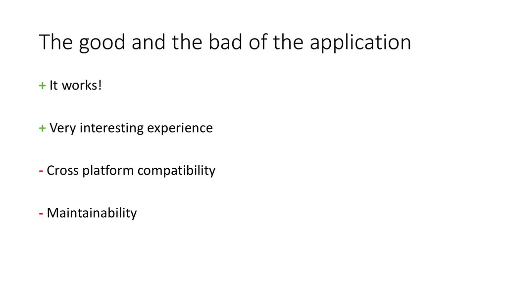 The good and the bad of the application + It wo...