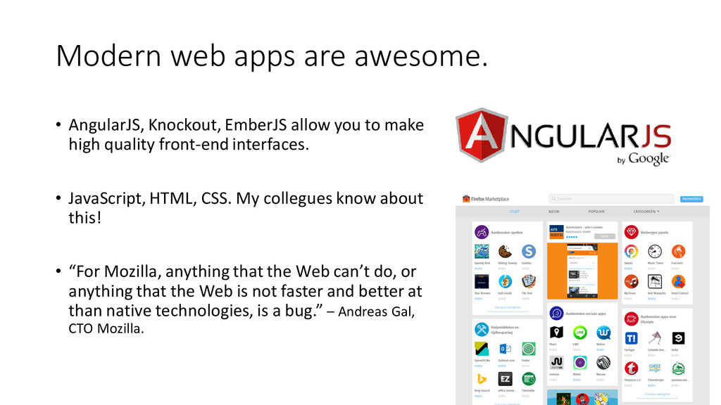 Modern web apps are awesome. • AngularJS, Knock...