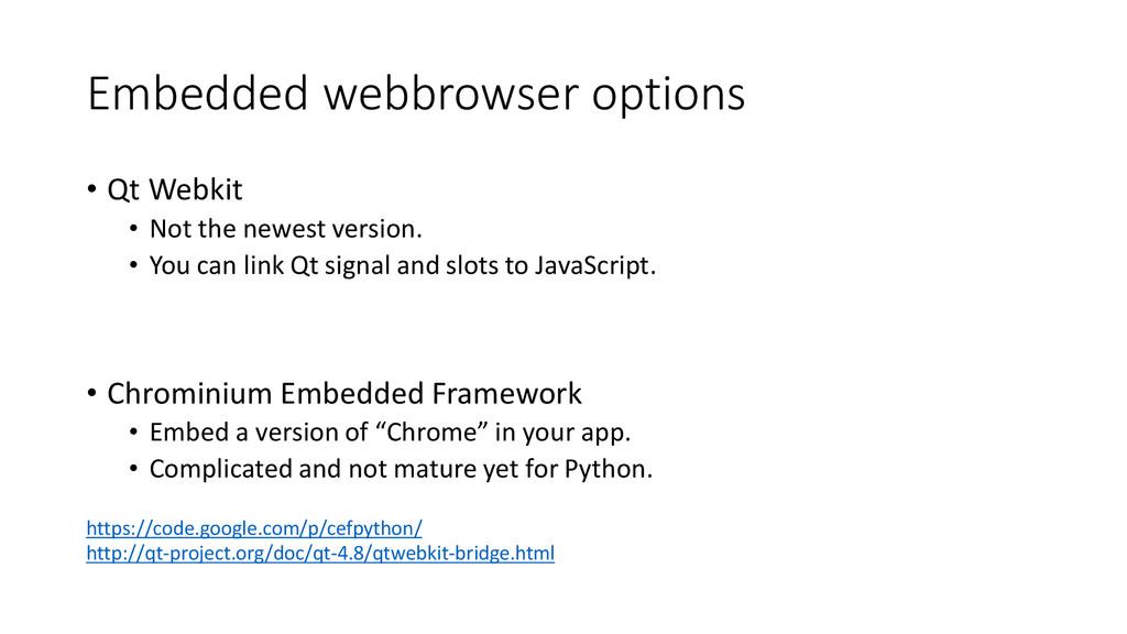 Embedded webbrowser options • Qt Webkit • Not t...
