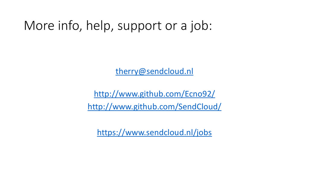 More info, help, support or a job: therry@sendc...