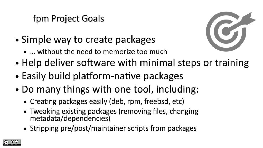 fpm Project Goals fpm Project Goals ● Simple wa...