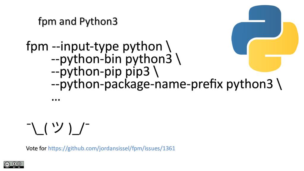 fpm and Python3 fpm and Python3 fpm --input-typ...