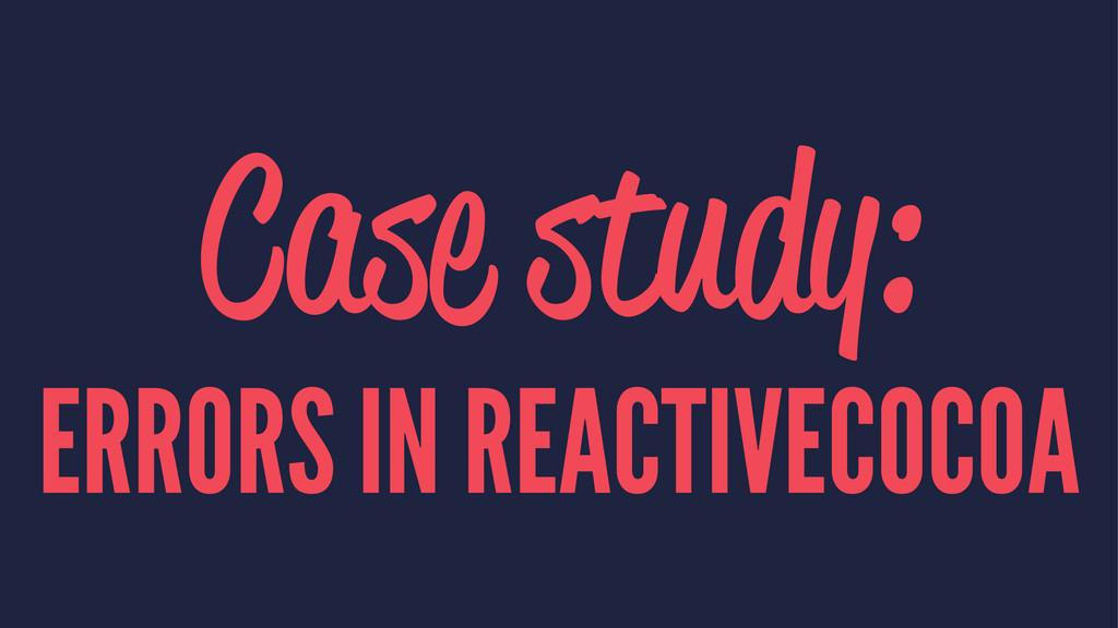 Case study: ERRORS IN REACTIVECOCOA
