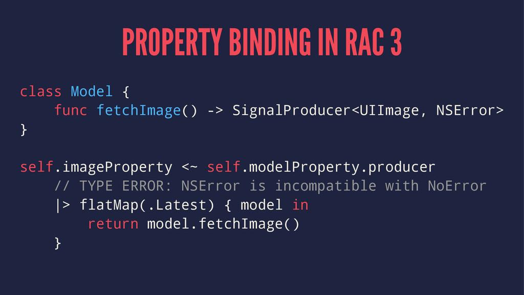 PROPERTY BINDING IN RAC 3 class Model { func fe...
