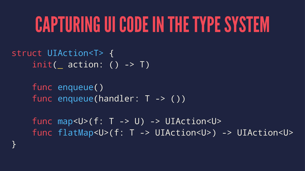 CAPTURING UI CODE IN THE TYPE SYSTEM struct UIA...