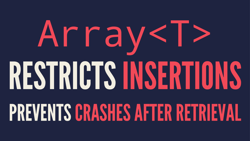 Array<T> RESTRICTS INSERTIONS PREVENTS CRASHES ...