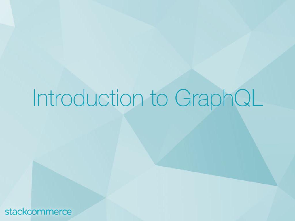 Introduction to GraphQL
