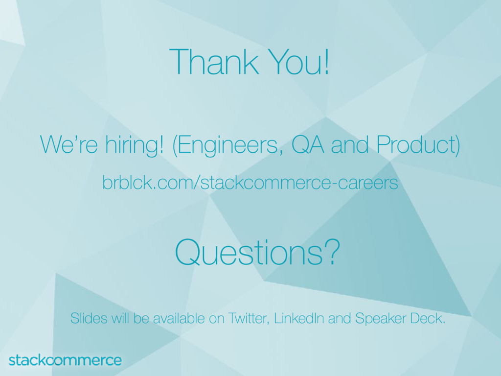 Thank You! We're hiring! (Engineers, QA and Pro...