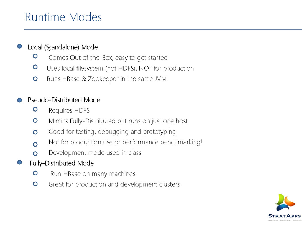 ; Runtime Modes Local (Standalone) Mode Comes O...