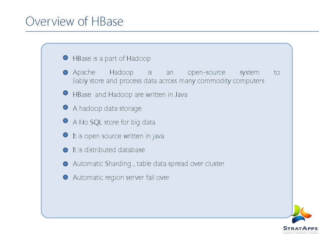 Overview of HBase HBase is a part of Hadoop Apa...