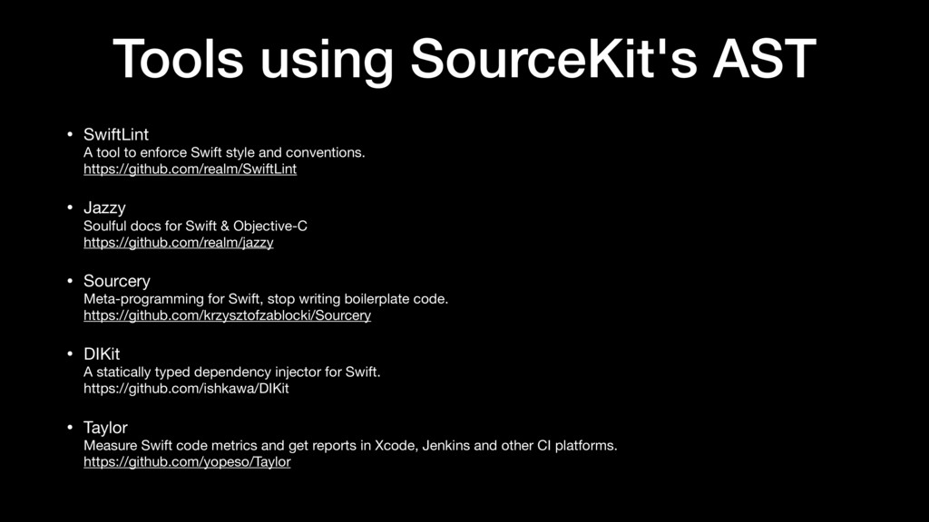 Tools using SourceKit's AST • SwiftLint  A tool...