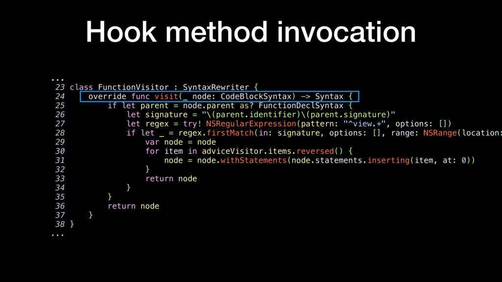 Hook method invocation ... 23 class FunctionVis...