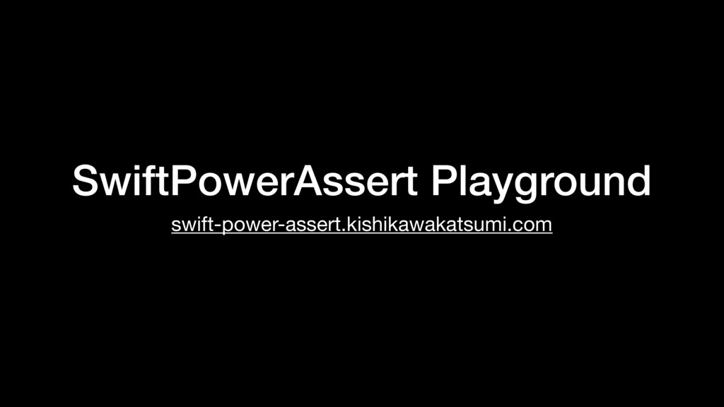 SwiftPowerAssert Playground swift-power-assert....