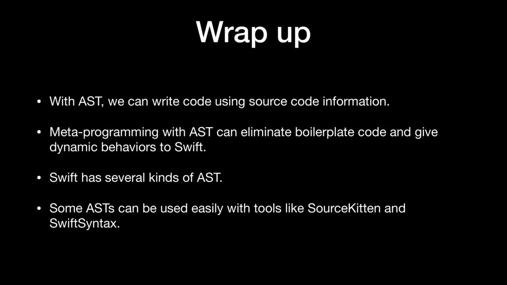 Wrap up • With AST, we can write code using sou...