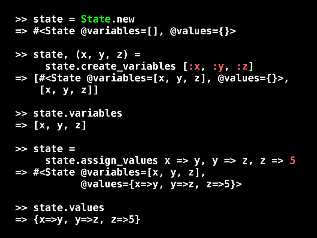 >> state = State.new => #<State @variables=[], ...