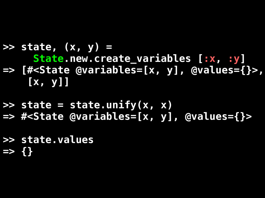 >> state, (x, y) = State.new.create_variables [...