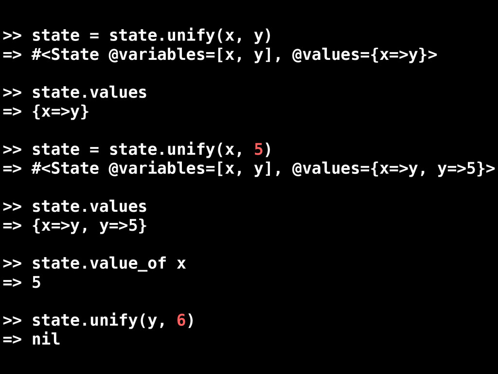 >> state = state.unify(x, y) => #<State @variab...
