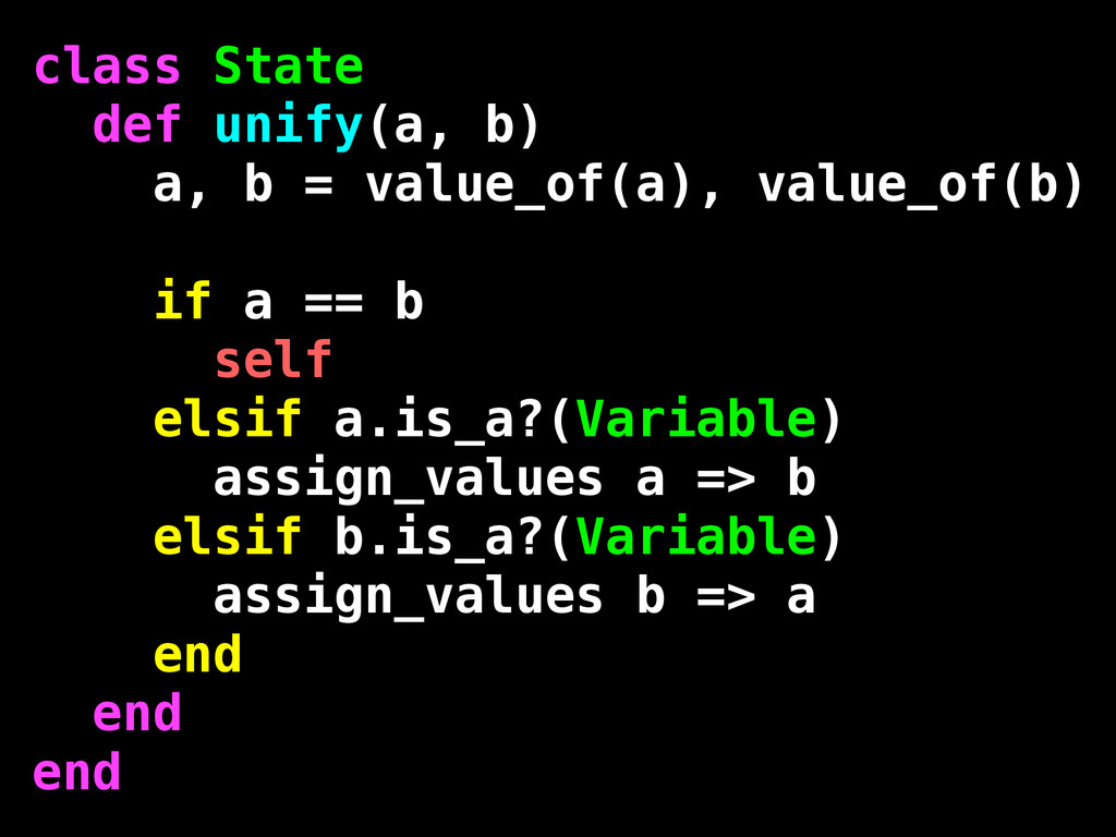 class State def unify(a, b) a, b = value_of(a),...