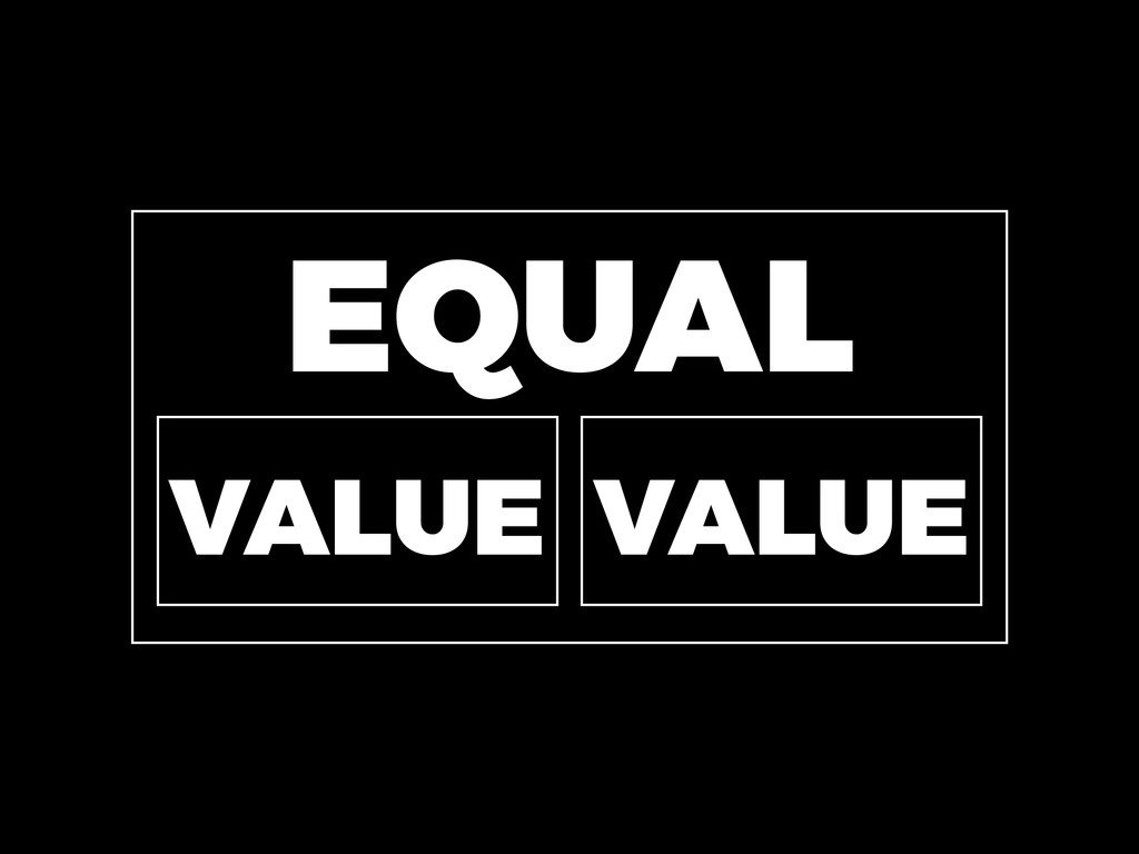 EQUAL VALUE VALUE