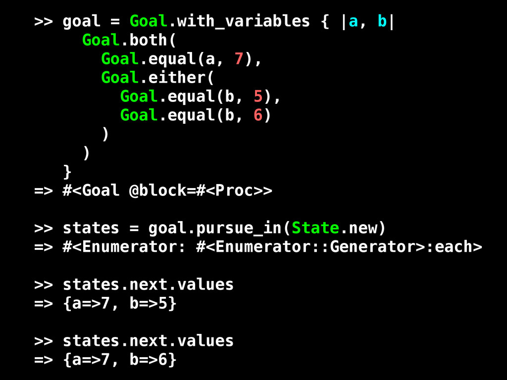 >> goal = Goal.with_variables { |a, b| Goal.bot...