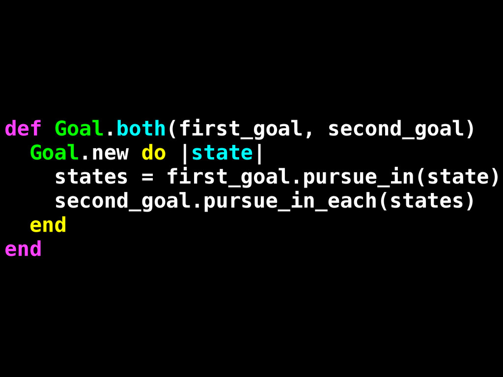 def Goal.both(first_goal, second_goal) Goal.new...