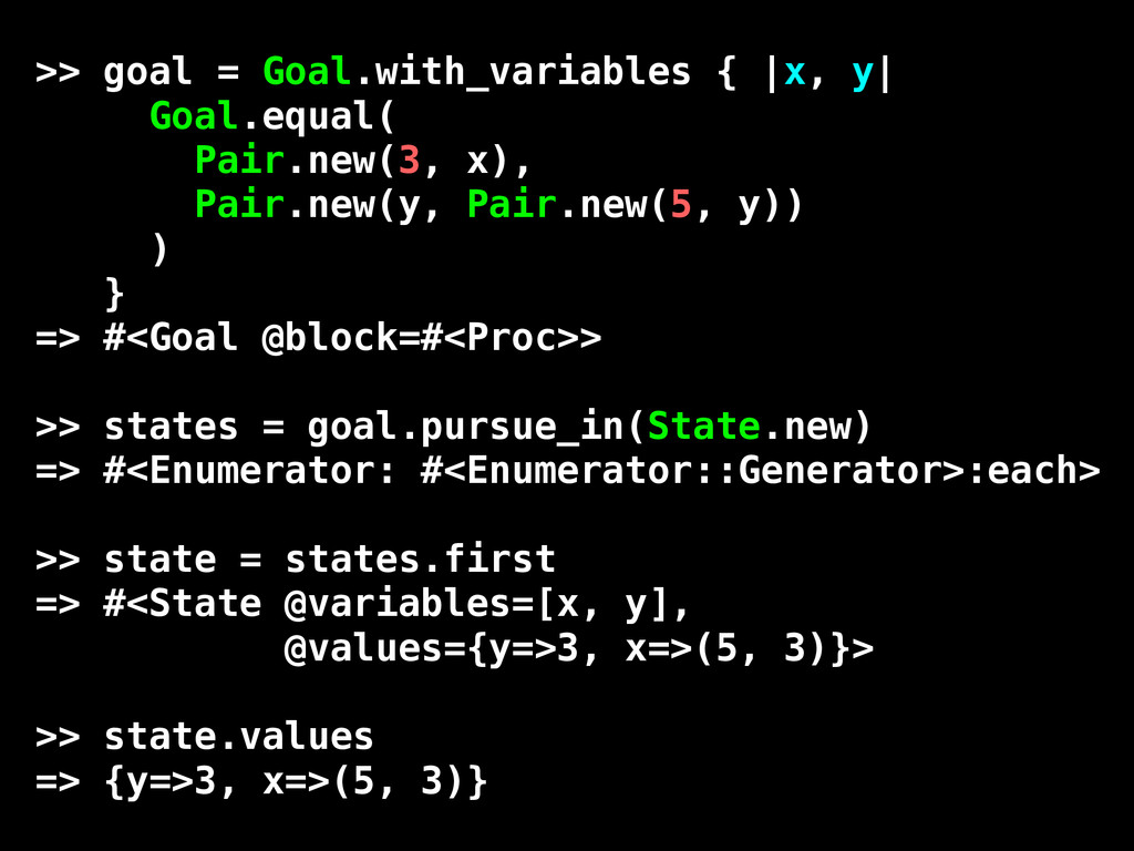 >> goal = Goal.with_variables { |x, y| Goal.equ...