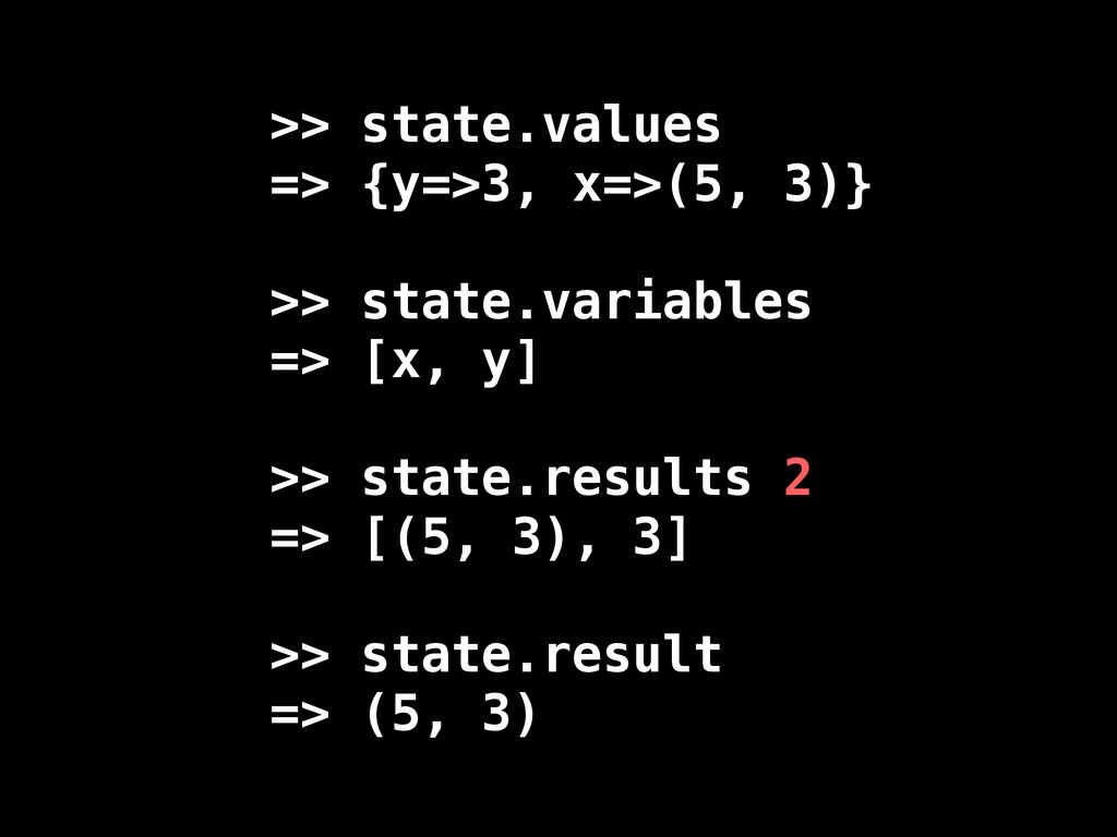 >> state.values => {y=>3, x=>(5, 3)} >> state.v...