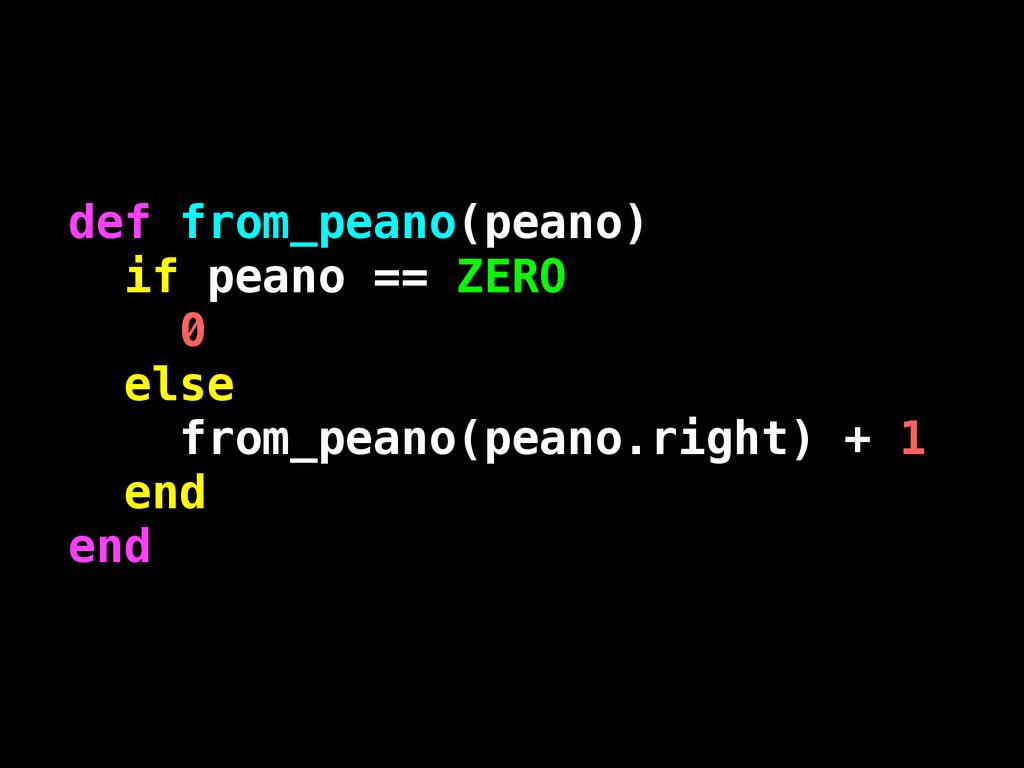 def from_peano(peano) if peano == ZERO 0 else f...