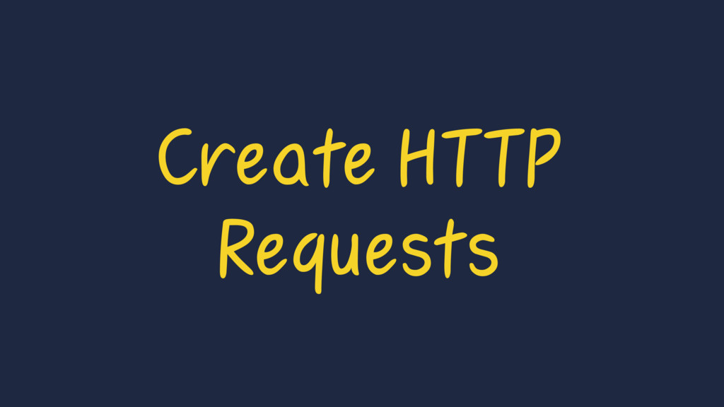 Create HTTP Requests