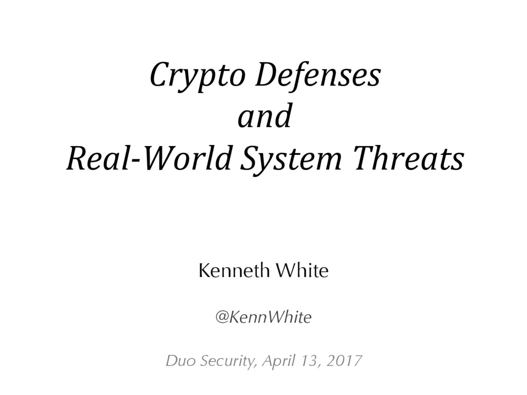 Crypto Defenses and Real-World System Threats K...