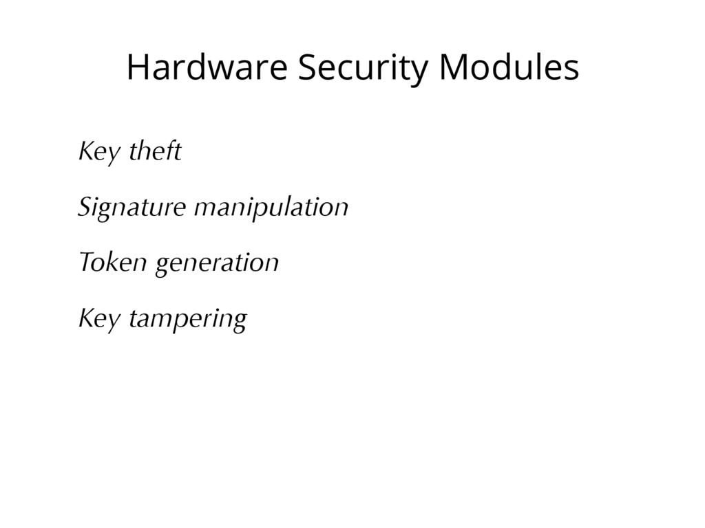 Hardware Security Modules Key theft Signature m...